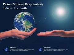 Picture Showing Responsibility To Save The Earth Ppt PowerPoint Presentation Summary PDF
