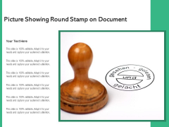 Picture Showing Round Stamp On Document Ppt PowerPoint Presentation File Picture PDF
