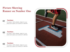 Picture Showing Runner On Number One Ppt PowerPoint Presentation Outline Graphics Template PDF