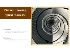 Picture Showing Spiral Staircase Ppt PowerPoint Presentation Summary Design Templates PDF