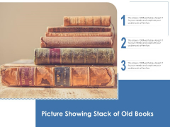 Picture Showing Stack Of Old Books Ppt PowerPoint Presentation Icon Model PDF
