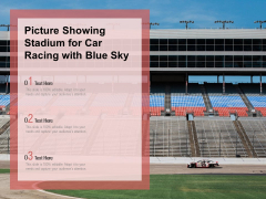 Picture Showing Stadium For Car Racing With Blue Sky Ppt PowerPoint Presentation Slides Show PDF