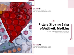 Picture Showing Strips Of Antibiotic Medicine Ppt PowerPoint Presentation Gallery Master Slide PDF