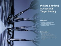 Picture Showing Successful Target Setting Ppt Powerpoint Presentation Outline Example