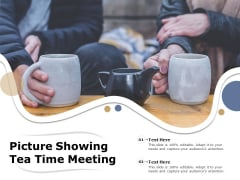 Picture Showing Tea Time Meeting Ppt PowerPoint Presentation Infographics Topics PDF