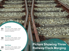 Picture Showing Three Railway Track Merging Ppt PowerPoint Presentation Pictures Graphics Template PDF