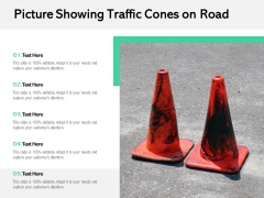 Picture Showing Traffic Cones On Road Ppt PowerPoint Presentation Infographics Background PDF