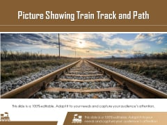 Picture Showing Train Track And Path Ppt PowerPoint Presentation Styles Master Slide PDF