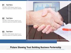 Picture Showing Trust Building Business Parternship Ppt PowerPoint Presentation File Graphics Pictures PDF