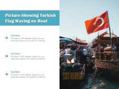 Picture Showing Turkish Flag Waving On Boat Ppt PowerPoint Presentation Icon Example File PDF