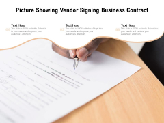 Picture Showing Vendor Signing Business Contract Ppt PowerPoint Presentation Show Ideas PDF