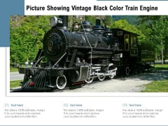Picture Showing Vintage Black Color Train Engine Ppt PowerPoint Presentation Styles Graphics Example PDF
