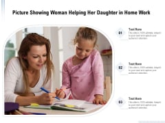 Picture Showing Woman Helping Her Daughter In Home Work Ppt PowerPoint Presentation Icon Example PDF