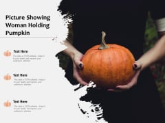 Picture Showing Woman Holding Pumpkin Ppt PowerPoint Presentation Gallery Mockup PDF