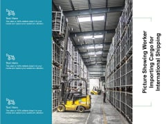 Picture Showing Worker Importing Cargo For International Shipping Ppt PowerPoint Presentation Slides Structure PDF