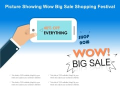 Picture Showing Wow Big Sale Shopping Festival Ppt PowerPoint Presentation File Slides PDF