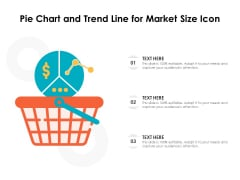 Pie Chart And Trend Line For Market Size Icon Ppt PowerPoint Presentation Layouts Professional PDF