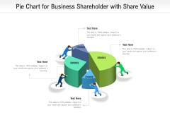 Pie Chart For Business Shareholder With Share Value Ppt PowerPoint Presentation Gallery Layout Ideas PDF