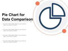 Pie Chart For Data Comparison Ppt PowerPoint Presentation Portfolio Layouts