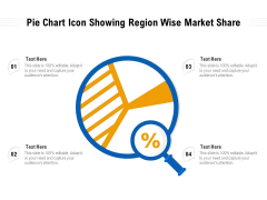 Pie Chart Icon Showing Region Wise Market Share Ppt PowerPoint Presentation Gallery Background Image PDF