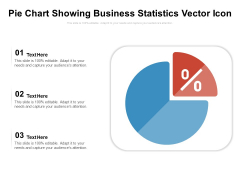 Pie Chart Showing Business Statistics Vector Icon Ppt PowerPoint Presentation Infographics Design Ideas PDF