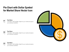 Pie Chart With Dollar Symbol For Market Share Vector Icon Ppt PowerPoint Presentation File Show PDF