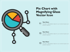 Pie Chart With Magnifying Glass Vector Icon Ppt PowerPoint Presentation File Summary PDF
