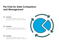 Pie Chat For Data Comparison And Management Ppt PowerPoint Presentation Gallery Outline PDF