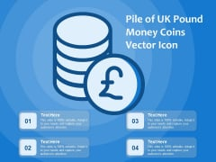 Pile Of UK Pound Money Coins Vector Icon Ppt PowerPoint Presentation Outline Clipart PDF