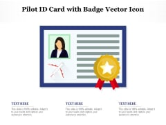 Pilot Id Card With Badge Vector Icon Ppt PowerPoint Presentation Outline Good PDF