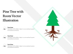 Pine Tree With Roots Vector Illustration Ppt PowerPoint Presentation Ideas Example PDF