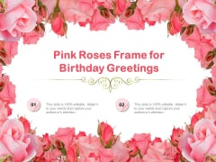Pink Roses Frame For Birthday Greetings Ppt PowerPoint Presentation Background Designs PDF