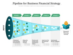 Pipeline For Business Financial Strategy Ppt PowerPoint Presentation File Pictures PDF