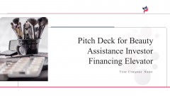 Pitch Deck For Beauty Assistance Investor Financing Elevator Ppt PowerPoint Presentation Complete Deck With Slides