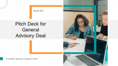 Pitch Deck For General Advisory Deal Ppt PowerPoint Presentation Complete Deck With Slides