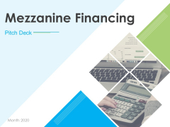 Pitch Deck For Mezzanine Financing Ppt PowerPoint Presentation Complete Deck With Slides