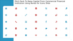 Pitch Deck To Raise Capital From Commercial Financial Institution Using Bonds For Icons Slide Icons PDF