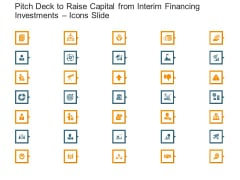 Pitch Deck To Raise Capital From Interim Financing Investments Icons Slide Structure PDF