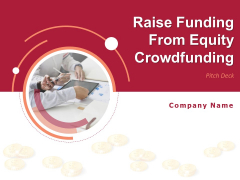 Pitch Deck To Raise Funding From Equity Crowdfunding Ppt PowerPoint Presentation Complete Deck With Slides