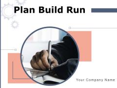Plan Build Run Gears Including Plan Ppt PowerPoint Presentation Complete Deck