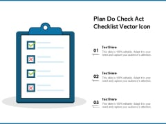 Plan Do Check Act Checklist Vector Icon Ppt PowerPoint Presentation Styles Display PDF