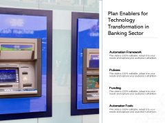 Plan Enablers For Technology Transformation In Banking Sector Ppt PowerPoint Presentation Inspiration Ideas PDF