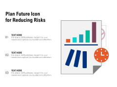 Plan Future Icon For Reducing Risks Ppt PowerPoint Presentation Gallery Guidelines PDF