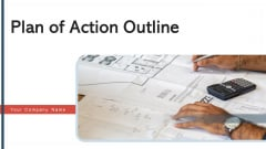 Plan Of Action Outline Budget Ppt PowerPoint Presentation Complete Deck With Slides