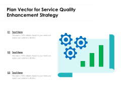 Plan Vector For Service Quality Enhancement Strategy Ppt PowerPoint Presentation Icon Deck PDF