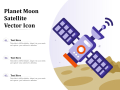 Planet Moon Satellite Vector Icon Ppt PowerPoint Presentation Professional Backgrounds PDF