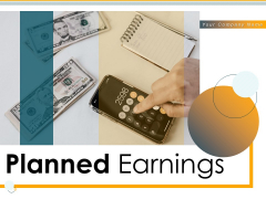 Planned Earnings Target Revenue Businessmen Dollar Ppt PowerPoint Presentation Complete Deck