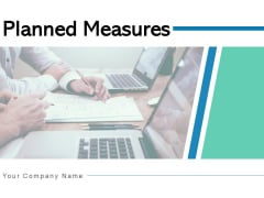 Planned Measures Improvement Organisation Ppt PowerPoint Presentation Complete Deck