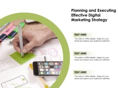 Planning And Executing Effective Digital Marketing Strategy Ppt PowerPoint Presentation File Formats PDF