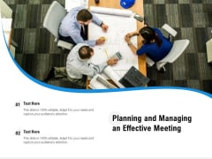 Planning And Managing An Effective Meeting Ppt PowerPoint Presentation Gallery Designs PDF